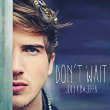 Best joey graceffa don t wait Reviews