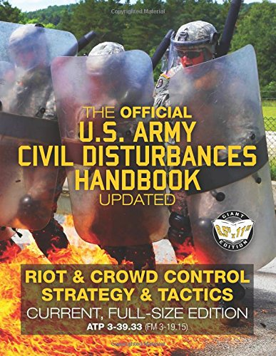 The Official US Army Civil Disturbances Handbook - Updated: Riot &...