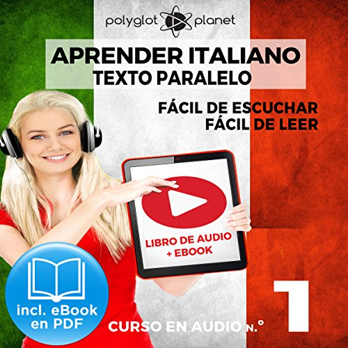 Aprender Italiano - Texto Paralelo - Fácil de Leer - Fácil de Escuchar: Curso en Audio, No. 1 [Learn Italian - Parallel Text - Easy Reader - Easy Audio: Audio Course, No. 1] audiobook cover art