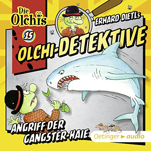 Angriff der Gangster-Haie     Die Olchi-Detektive 15              By:                                                                                                                                 Erhard Dietl,                                                                                        Barbara Iland-Olschewski                               Narrated by:                                                                                                                                 Peter Weis,                                                                                        Wolf Fraas,                                                                                        Patrick Bach,                   and others                 Length: 47 mins     Not rated yet     Overall 0.0