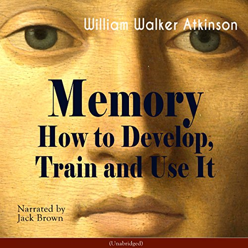 Memory: How to Develop, Train and Use It audiobook cover art