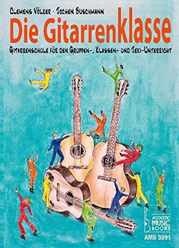 Die Gitarrenklasse.: Gitarrenschule für den Gruppen-, Klassen- und JeKi-Unterricht (Schülerheft)