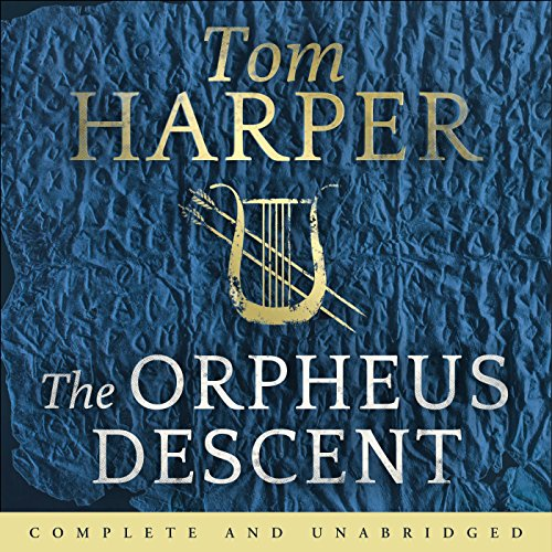 The Orpheus Descent                   By:                                                                                                                                 Tom Harper                               Narrated by:                                                                                                                                 Gareth Armstrong,                                                                                        Kris Milnes,                                                                                        Sarah Feathers                      Length: 14 hrs and 57 mins     53 ratings     Overall 2.9