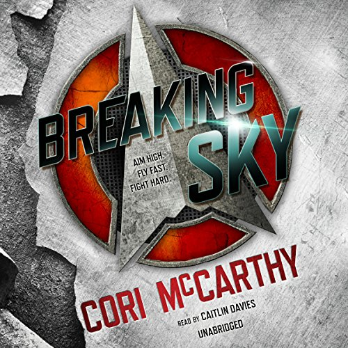 Breaking Sky                   By:                                                                                                                                 Cori McCarthy                               Narrated by:                                                                                                                                 Caitlin Davies                      Length: 9 hrs and 23 mins     40 ratings     Overall 3.8