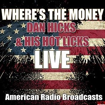 Where's The Money (Live)