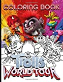 Trolls World Tour Coloring Book: Trolls World Tour Stress Relieving Adult Coloring Books For Women And Men (Colouring Pages For Stress Relief)