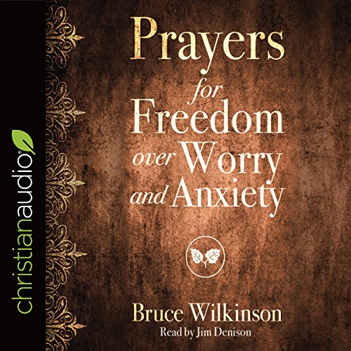 Prayers for Freedom over Worry and Anxiety audiobook cover art