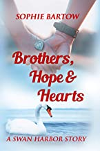 Brothers, Hope & Hearts: A Swan Harbor Story