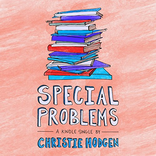 Special Problems                   By:                                                                                                                                 Christie Hodgen                               Narrated by:                                                                                                                                 Dina Pearlman                      Length: 1 hr and 35 mins     Not rated yet     Overall 0.0