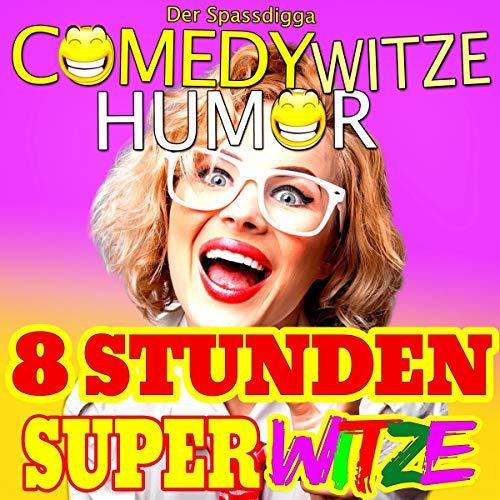 8 Stunden Super Witze, Teil 1     Comedy Witze Humor              Autor:                                                                                                                                 Der Spassdigga                               Sprecher:                                                                                                                                 Der Spassdigga                      Spieldauer: 5 Std. und 10 Min.     1 Bewertung     Gesamt 1,0