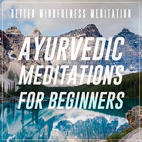 Listen Ayurvedic Meditations for Beginners: Healing Chakra Meditations to Guide You to States of Bliss, Ene audio book
