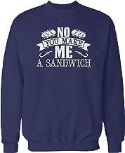 Hoodteez No, You Make Me a Sandwich Crew Neck Sweatshirt