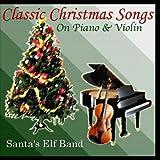 Classic Christmas Songs on Piano & Violin