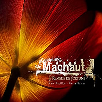 Guillaume de Machaut: Le remède de fortune