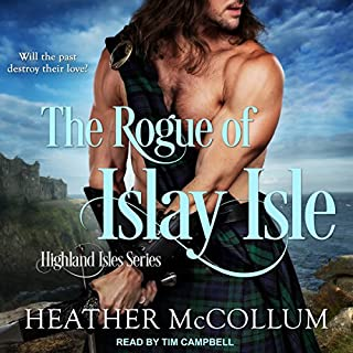The Rogue of Islay Isle     Highland Isles Series, Book 2              Written by:                                                                                                                                 Heather McCollum                               Narrated by:                                                                                                                                 Tim Campbell                      Length: 7 hrs and 15 mins     1 rating     Overall 5.0