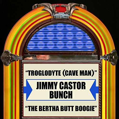 Troglodyte (Cave Man) / The Bertha Butt Boogie