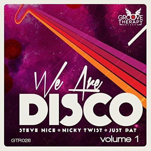 Steve Nice, Nicky Twist, Just Pat
