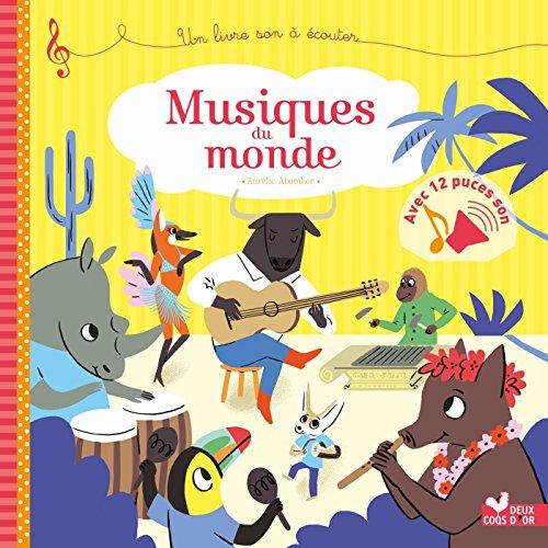 Musiques du monde - livre sonore: Un livre son à écouter
