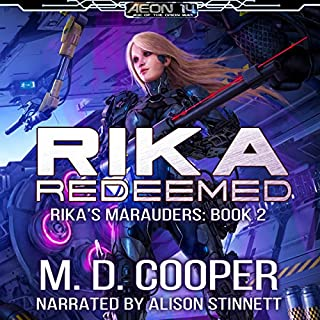 Rika Redeemed     Rika's Marauders, Volume 2              Written by:                                                                                                                                 M. D. Cooper                               Narrated by:                                                                                                                                 Alison Stinnett                      Length: 7 hrs and 37 mins     Not rated yet     Overall 0.0