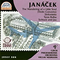 Janacek: Sinfonietta / Taras Bulba / The Wandering of a Little Soul / Schluck und Jau
