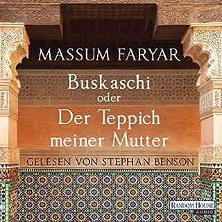 Buskaschi oder Der Teppich meiner Mutter                   Autor:                                                                                                                                 Massum Faryar                               Sprecher:                                                                                                                                 Stephan Benson                      Spieldauer: 25 Std. und 26 Min.     274 Bewertungen     Gesamt 4,4
