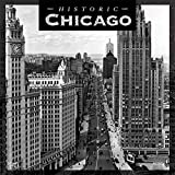 Chicago Historic 2020 12 x 12 Inch Monthly Square Wall Calendar with Foil Stamped Cover, USA United States of America Illinois Midwest City (English, French and Spanish Edition)