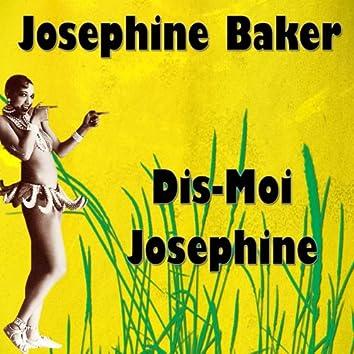 Dis-Moi Josephine