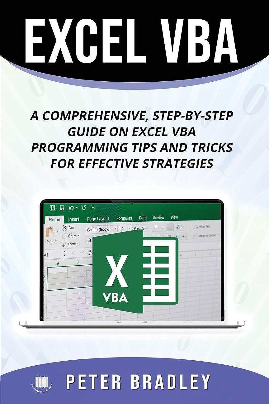 ラベ台無しにハーブExcel VBA : A Step-by-Step Comprehensive Guide on Excel VBA Programming Tips and Tricks for Effective Strategies