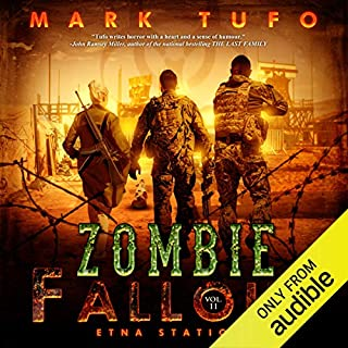 Etna Station     Zombie Fallout, Book 11              Written by:                                                                                                                                 Mark Tufo                               Narrated by:                                                                                                                                 Sean Runnette                      Length: 11 hrs and 5 mins     17 ratings     Overall 4.8