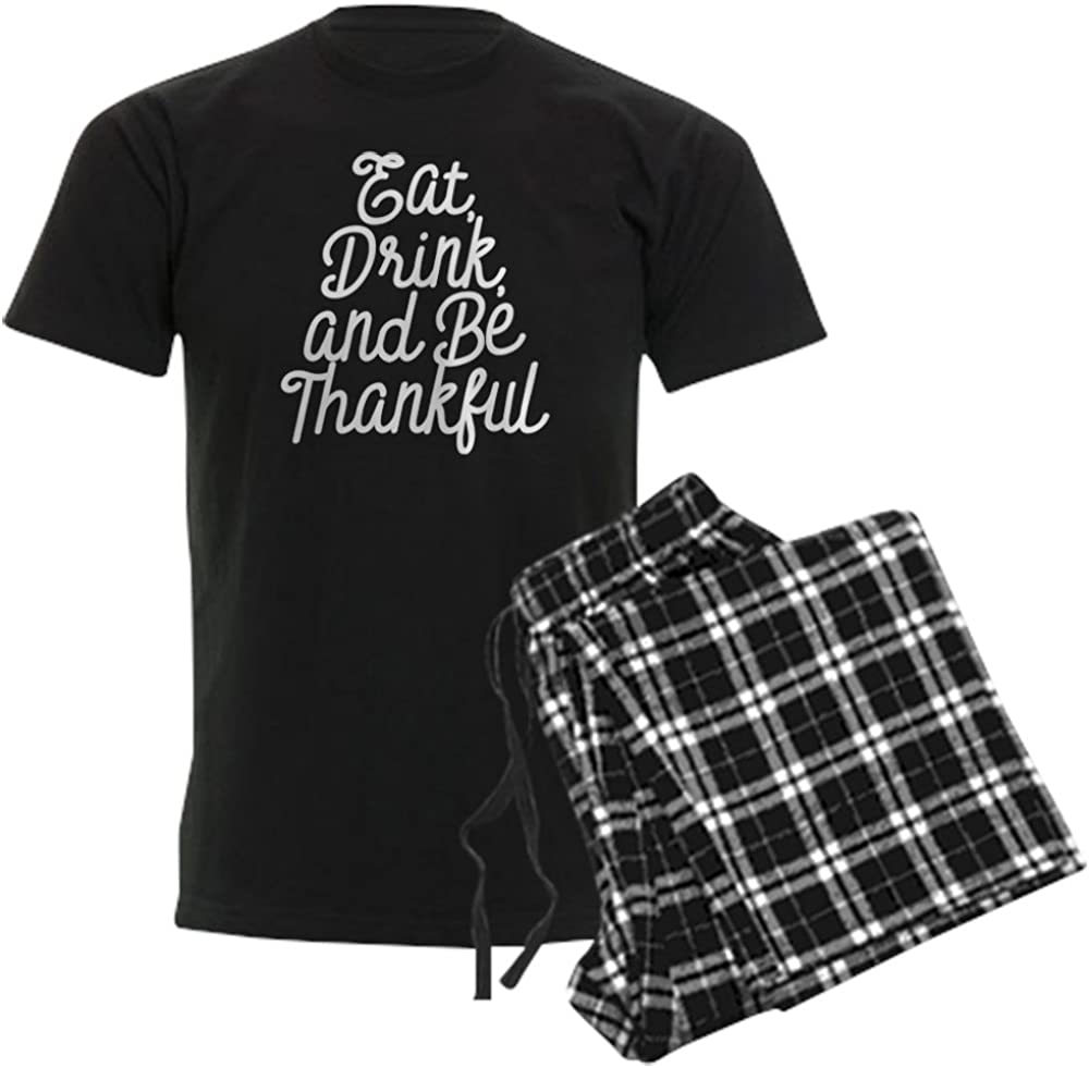 CafePress Eat Drink and Set All items in the store Pajama Be Low price Thankful