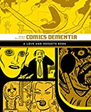 Comics Dementia: A Love and Rockets Book (Love and Rockets)