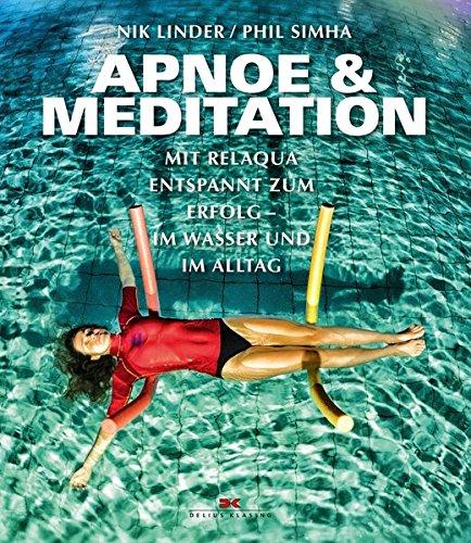 Apnoe und Meditation: Mit Relaqua...