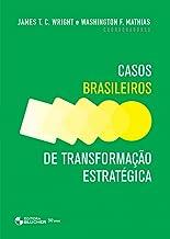 Casos Brasileiros de Transformação Estratégica