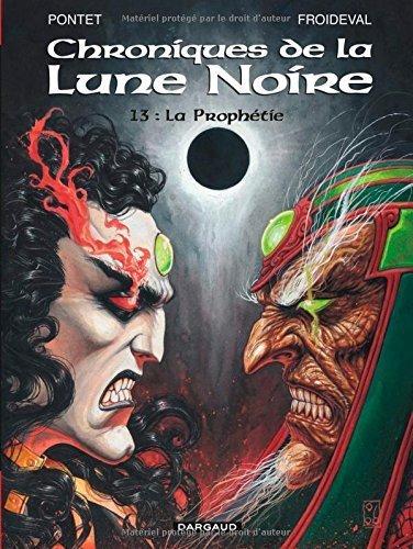 Les Chroniques de la Lune Noire - tome 13 - Prophétie (La) de Cyril Pontet (21 septembre 2006) Album