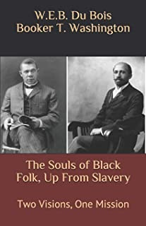 The Souls of Black Folk, Up From Slavery: Two Visions, One Mission
