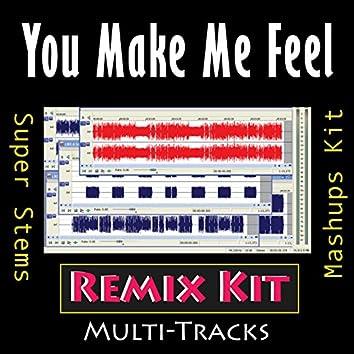 You Make Me Feel (Remix Kit)