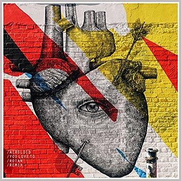 You Love To (Rotan Remix)