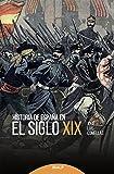 Historia De Espaᆬa En El Siglo XIX (Historia y Biografías)