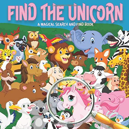 Find The Unicorn: A Magical Search And Find Book For 2-5 Year Olds (Search and Find Books For Children)