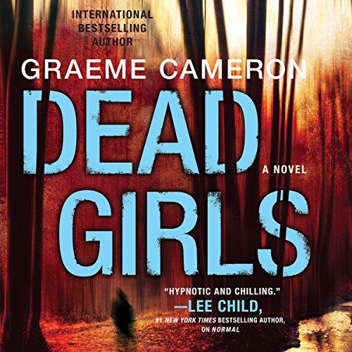 Dead Girls                   Autor:                                                                                                                                 Graeme Cameron                               Sprecher:                                                                                                                                 Harriet Bunton                      Spieldauer: 7 Std. und 7 Min.     Noch nicht bewertet     Gesamt 0,0