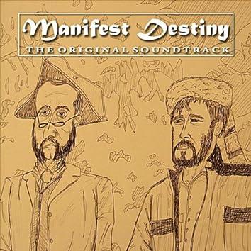 Manifest Destiny (The Original Soundtrack)
