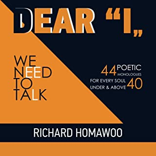 DEAR I: We Need To Talk-44 Poetic Monologues for Every Soul Under and Above 40