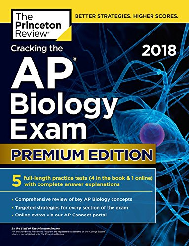 Cracking the AP Biology Exam 2018, Premium Edition (College Test Preparation)