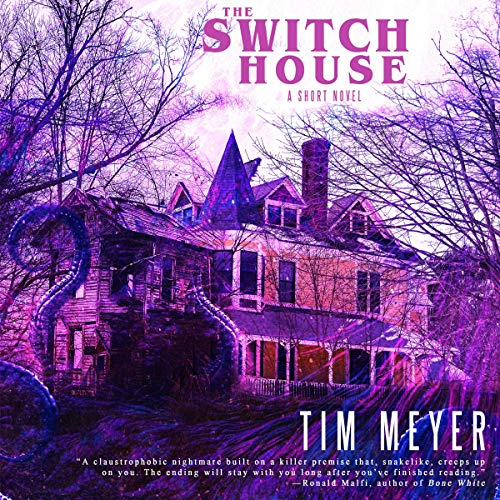 The Switch House: A Short Novel Audiobook By Tim Meyer cover art