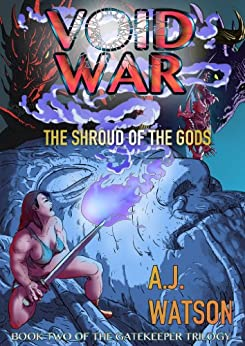 Void War: The Shroud of the Gods (The Gatekeeper Trilogy Book 2) by [AJ Watson, Arthur Strickland]
