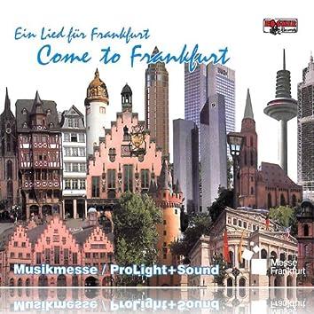 Ein Lied für Frankfurt - Come to Frankfurt