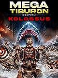 Megatiburón contra Kolossus