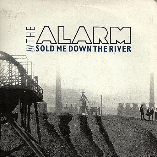 "Sold Me Down The River - Alarm 7"" 45"