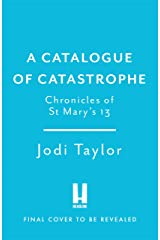 A Catalogue of Catastrophe: Chronicles of St Mary's 13 (Chronicles of St. Mary's) Kindle Edition