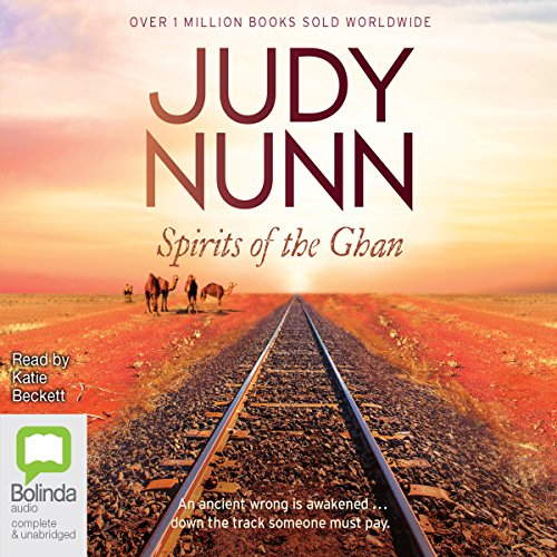 Spirits of the Ghan                   By:                                                                                                                                 Judy Nunn                               Narrated by:                                                                                                                                 Katherine Beckett                      Length: 14 hrs and 59 mins     54 ratings     Overall 4.0